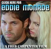 Fred Carpenter's Eddie Monroe - Independent Film